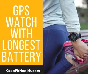 GPS Watch With Longest Battery