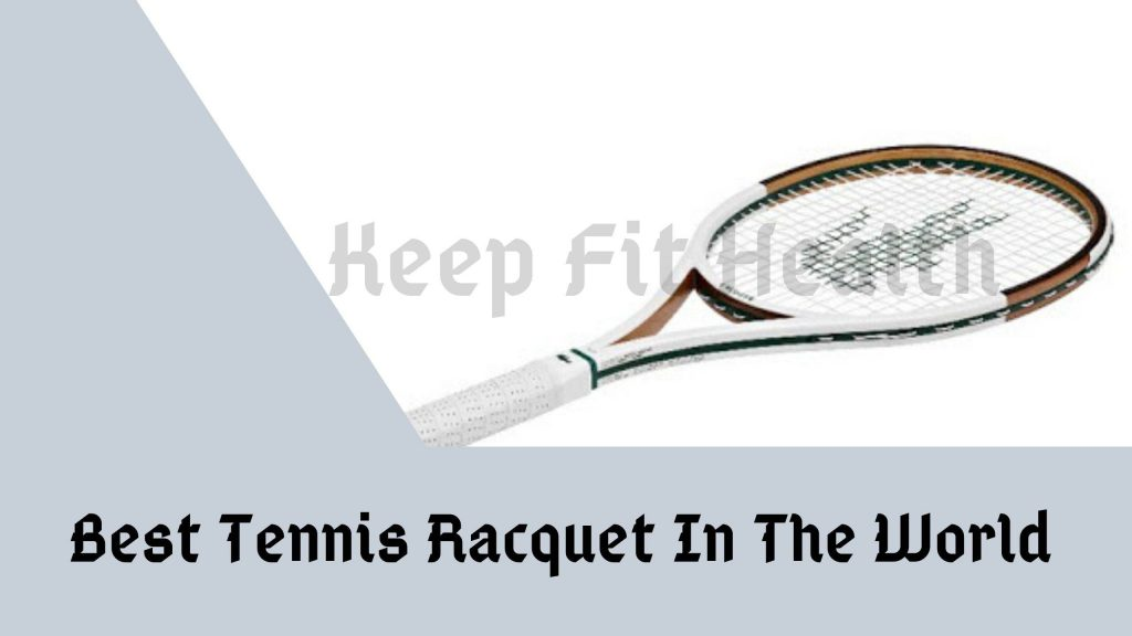 best tennis racquet in the world