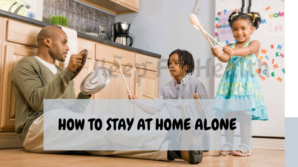 how to stay at home alone