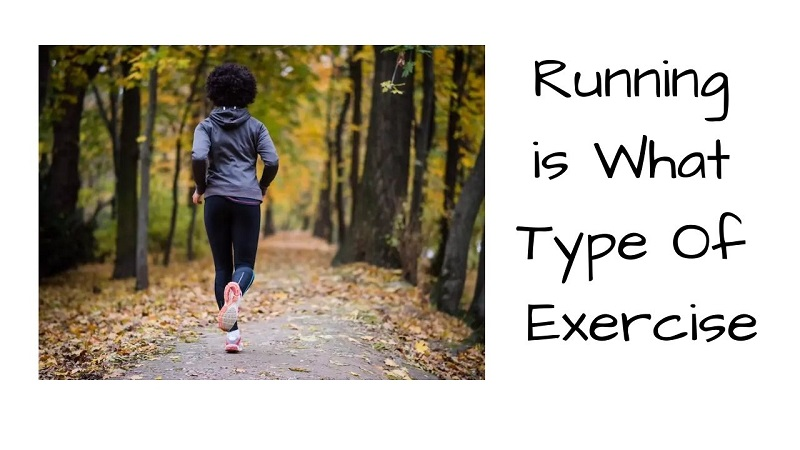 Running is What Type Of Exercise