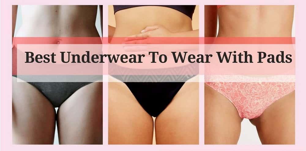 best underwear to wear with pads